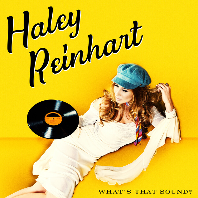 "Haley Reinhart Announces New Album ""What's That Sound?"""
